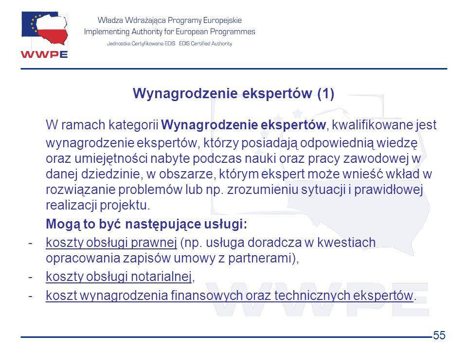 55 Wynagrodzenie ekspertów (1) W ramach kategorii Wynagrodzenie ekspertów, kwalifikowane jest wynagrodzenie ekspertów, którzy posiadają odpowiednią wi