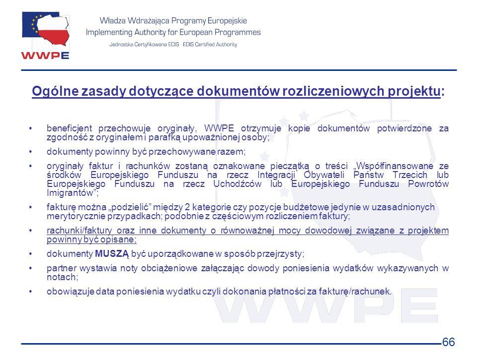 66 Ogólne zasady dotyczące dokumentów rozliczeniowych projektu: beneficjent przechowuje oryginały, WWPE otrzymuje kopie dokumentów potwierdzone za zgo
