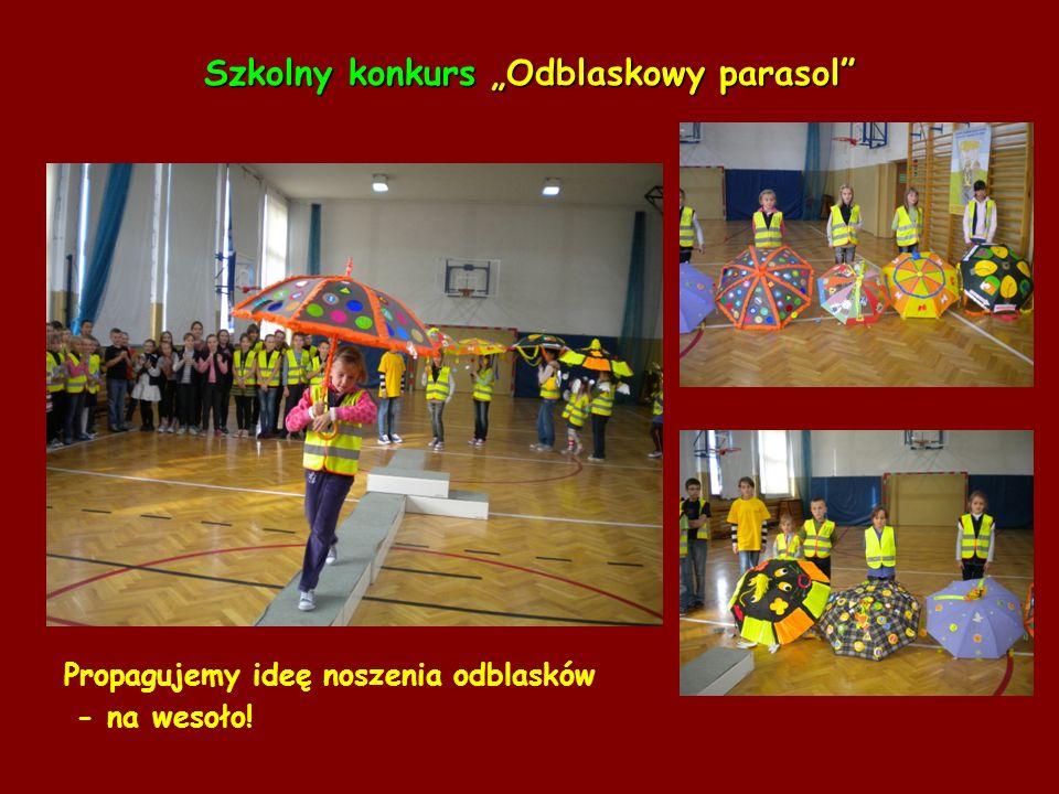 Szkolny konkurs Odblaskowy parasol Propagujemy ideę noszenia odblasków - na wesoło!