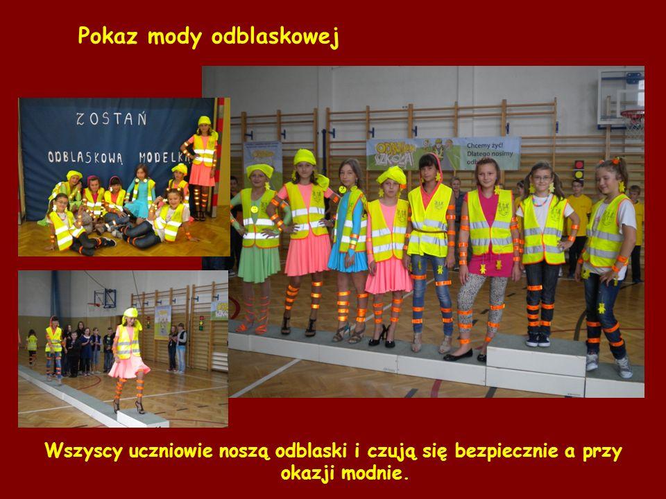 Pokaz mody odblaskowej Wszyscy uczniowie noszą odblaski i czują się bezpiecznie a przy okazji modnie.