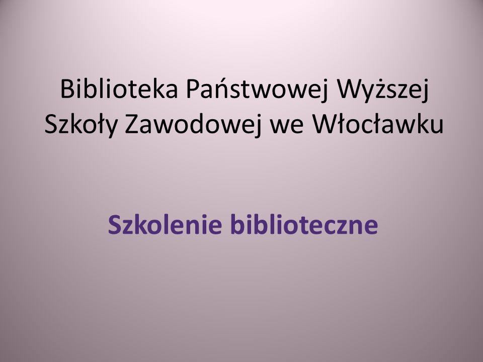 Biblioteka Państwowej Wyższej Szkoły Zawodowej we Włocławku Szkolenie biblioteczne