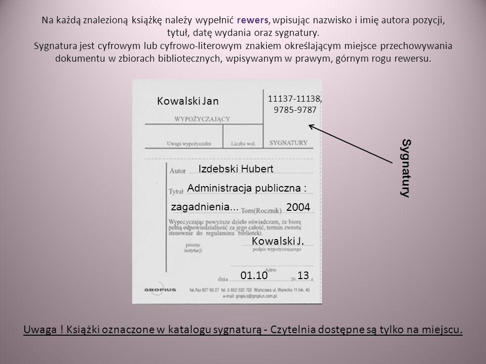 Na każdą znalezioną książkę należy wypełnić rewers, wpisując nazwisko i imię autora pozycji, tytuł, datę wydania oraz sygnatury. Sygnatura jest cyfrow
