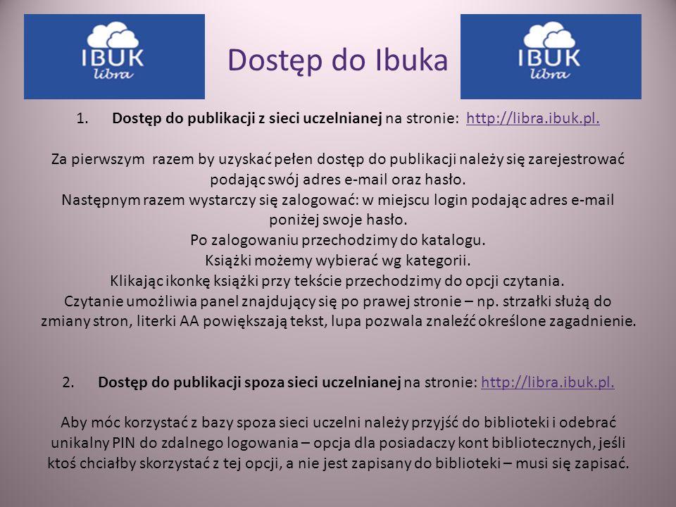 1. Dostęp do publikacji z sieci uczelnianej na stronie: http://libra.ibuk.pl. Za pierwszym razem by uzyskać pełen dostęp do publikacji należy się zare