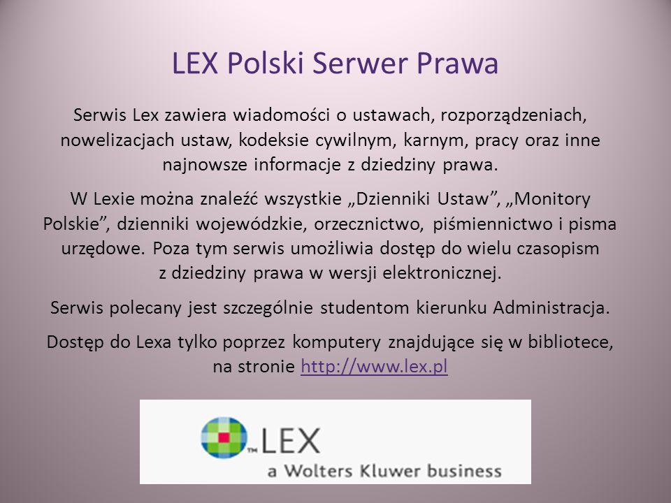 LEX Polski Serwer Prawa Serwis Lex zawiera wiadomości o ustawach, rozporządzeniach, nowelizacjach ustaw, kodeksie cywilnym, karnym, pracy oraz inne na