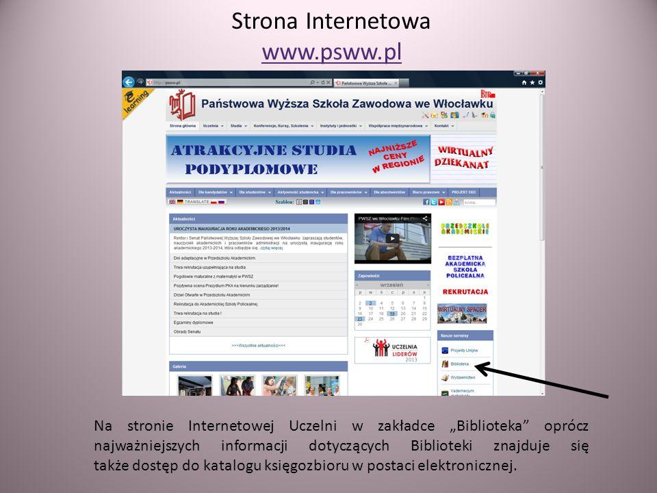 Strona Internetowa www.psww.pl Na stronie Internetowej Uczelni w zakładce Biblioteka oprócz najważniejszych informacji dotyczących Biblioteki znajduje