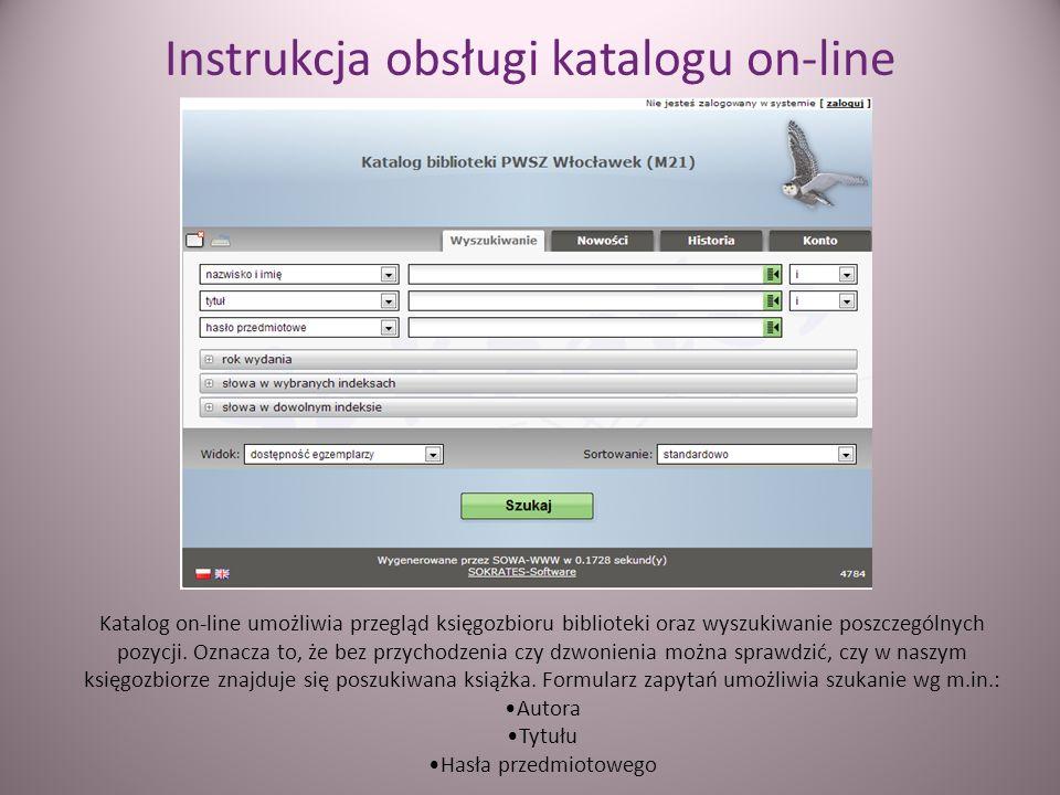 Instrukcja obsługi katalogu on-line Katalog on-line umożliwia przegląd księgozbioru biblioteki oraz wyszukiwanie poszczególnych pozycji. Oznacza to, ż