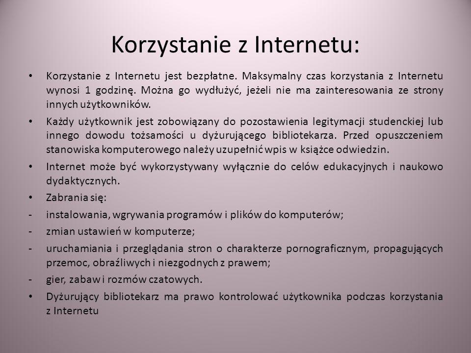 Korzystanie z Internetu: Korzystanie z Internetu jest bezpłatne. Maksymalny czas korzystania z Internetu wynosi 1 godzinę. Można go wydłużyć, jeżeli n