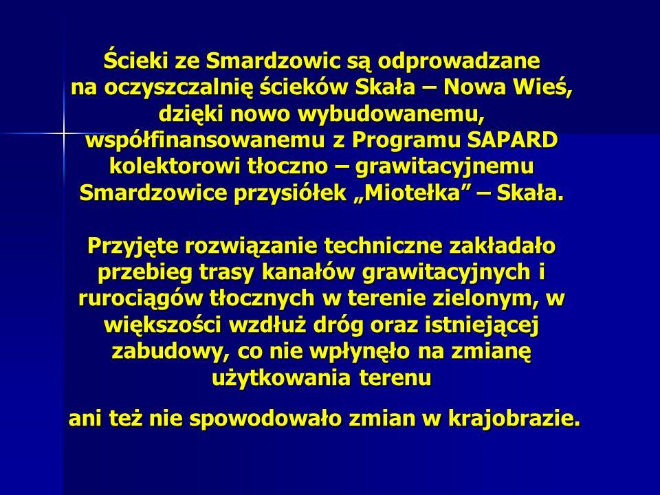 Ścieki ze Smardzowic są odprowadzane na oczyszczalnię ścieków Skała – Nowa Wieś, dzięki nowo wybudowanemu, współfinansowanemu z Programu SAPARD kolekt