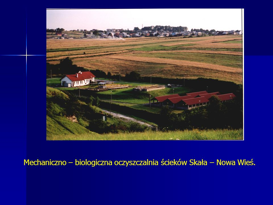 Mechaniczno – biologiczna oczyszczalnia ścieków Skała – Nowa Wieś.