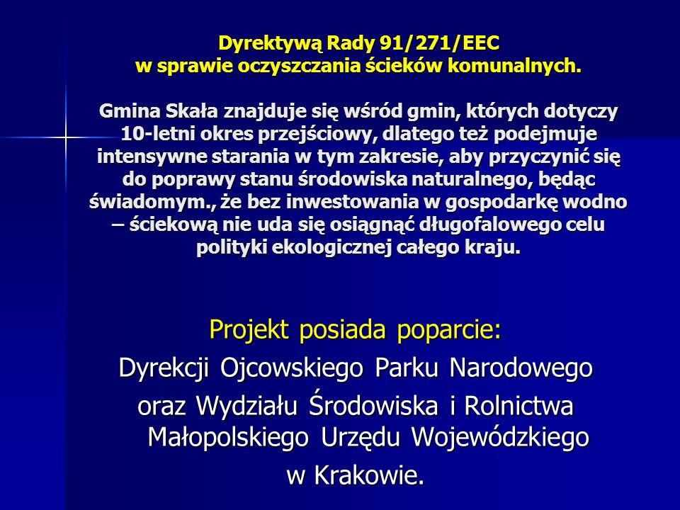 Dyrektywą Rady 91/271/EEC w sprawie oczyszczania ścieków komunalnych. Gmina Skała znajduje się wśród gmin, których dotyczy 10-letni okres przejściowy,