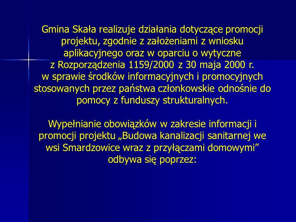 Gmina Skała realizuje działania dotyczące promocji projektu, zgodnie z założeniami z wniosku aplikacyjnego oraz w oparciu o wytyczne z Rozporządzenia