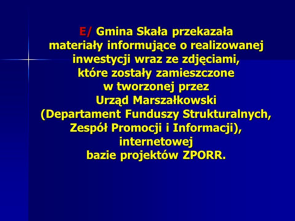 E/ Gmina Skała przekazała materiały informujące o realizowanej inwestycji wraz ze zdjęciami, które zostały zamieszczone w tworzonej przez Urząd Marsza