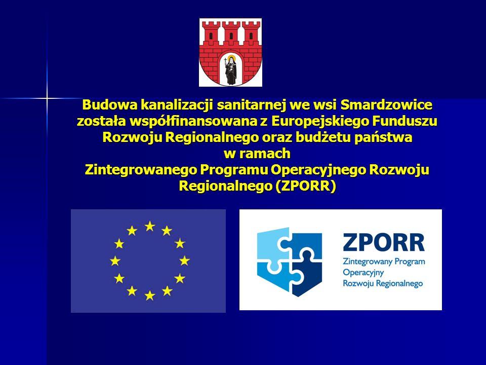 Budowa kanalizacji sanitarnej we wsi Smardzowice została współfinansowana z Europejskiego Funduszu Rozwoju Regionalnego oraz budżetu państwa w ramach