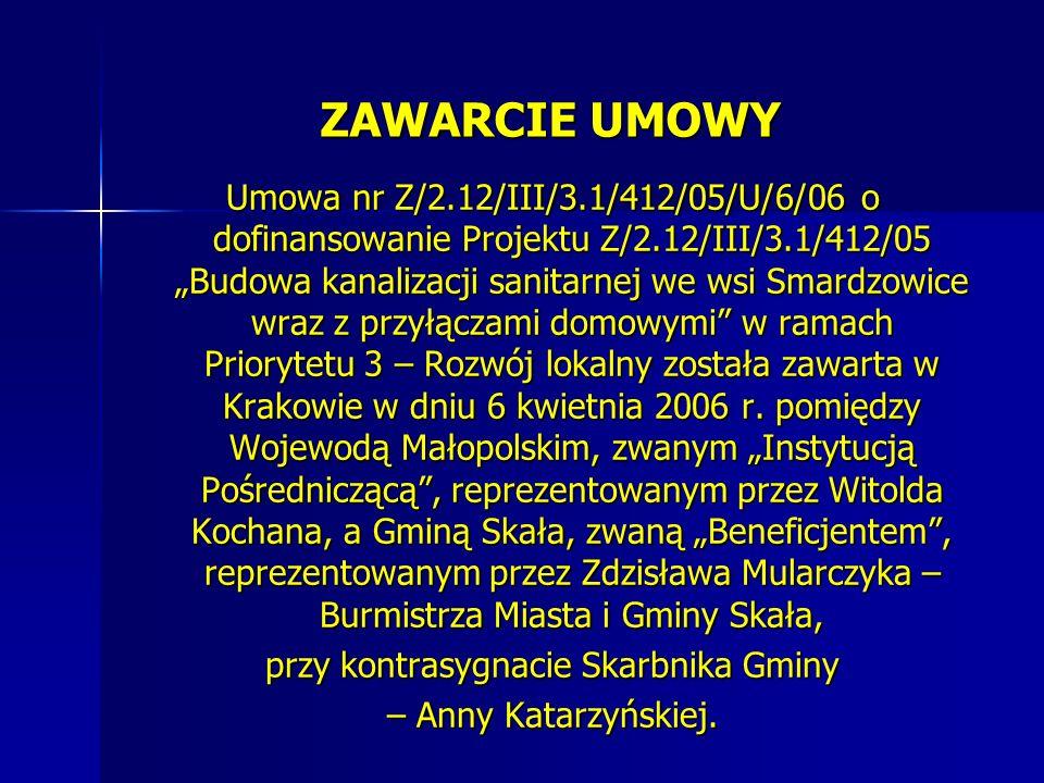 ZAWARCIE UMOWY Umowa nr Z/2.12/III/3.1/412/05/U/6/06 o dofinansowanie Projektu Z/2.12/III/3.1/412/05 Budowa kanalizacji sanitarnej we wsi Smardzowice