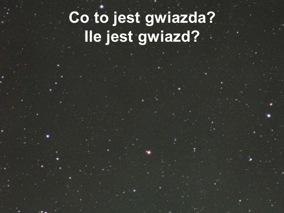 Co to jest gwiazda? Ile jest gwiazd?