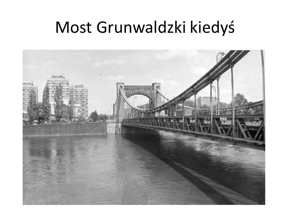 Most Grunwaldzki kiedyś