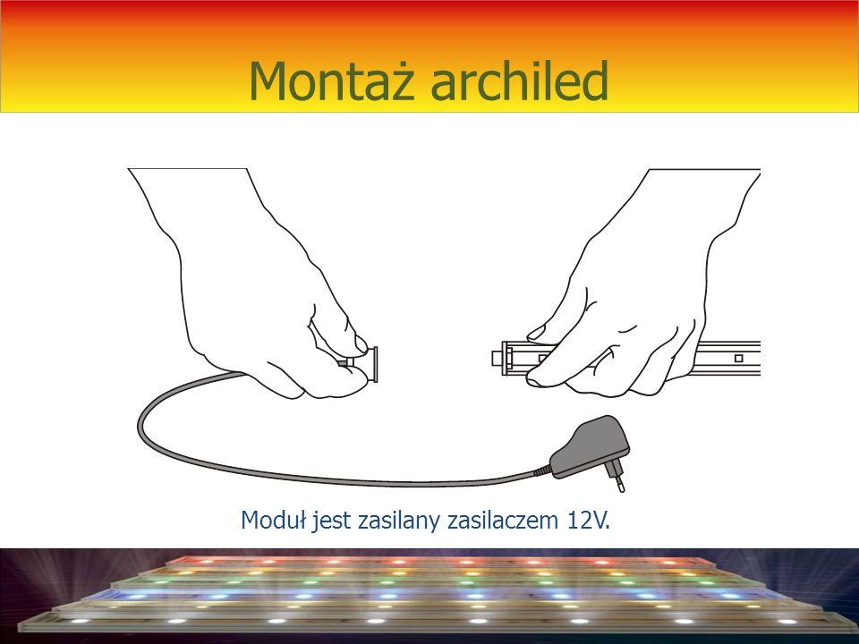 Montaż archiled Moduł jest zasilany zasilaczem 12V.