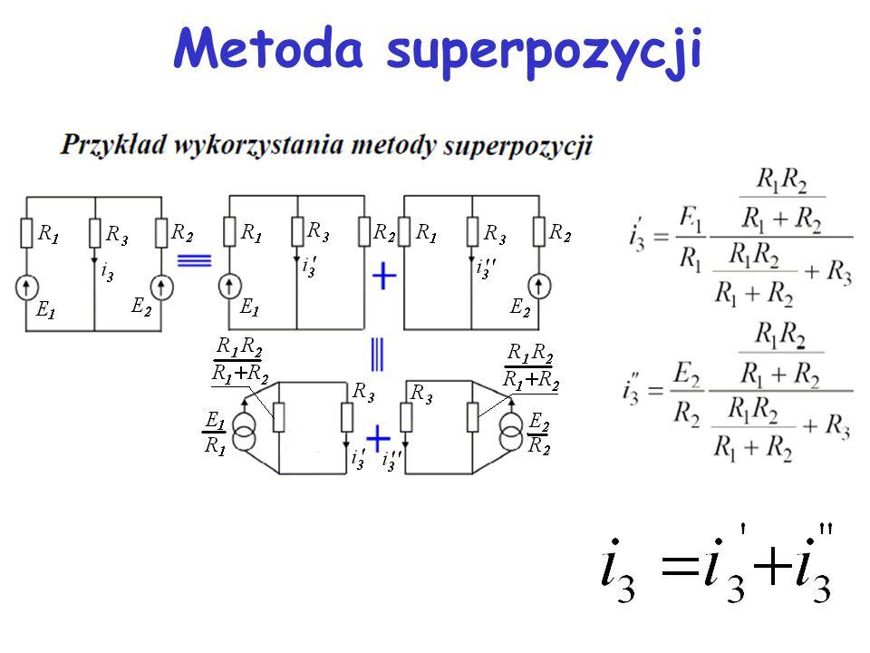 Działanie wspólne V oraz I = = suma odpowiedzi Zgodnie z zasadą superpozycji.