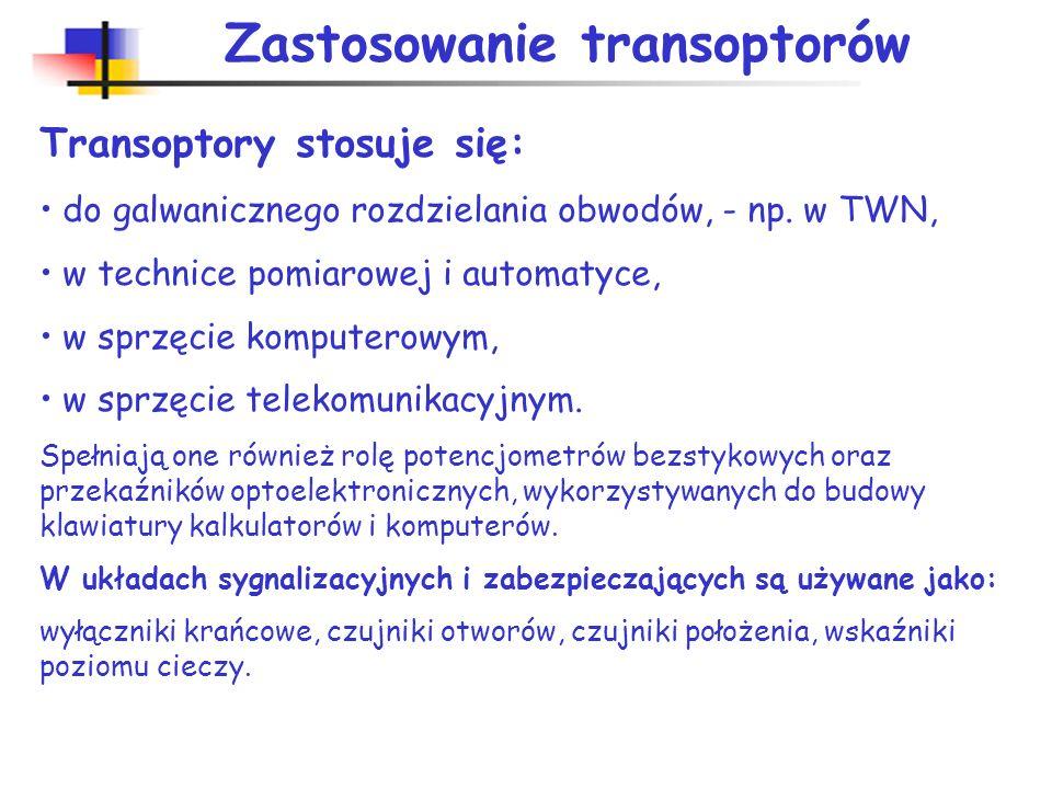 Transoptory brak połączeń galwanicznych we-wy fotoemiter-LED w zakresie podczerwieni fotodetektor-często fotodioda, fototranzystor, rzadziej fototyrys