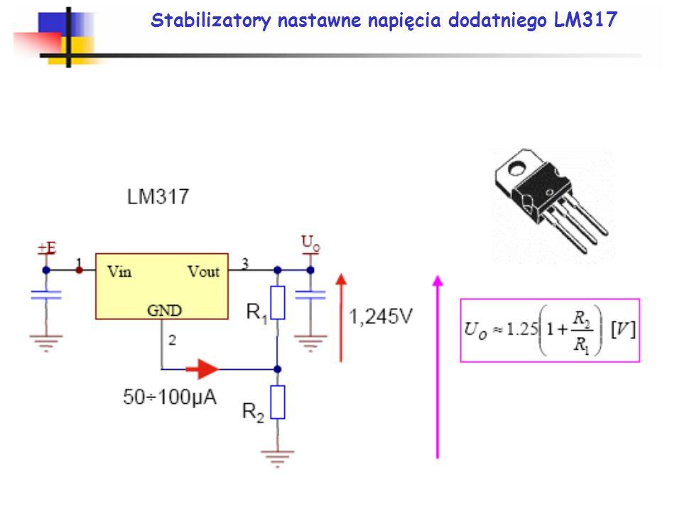 Stabilizatory nastawne napięcia dodatniego LM317