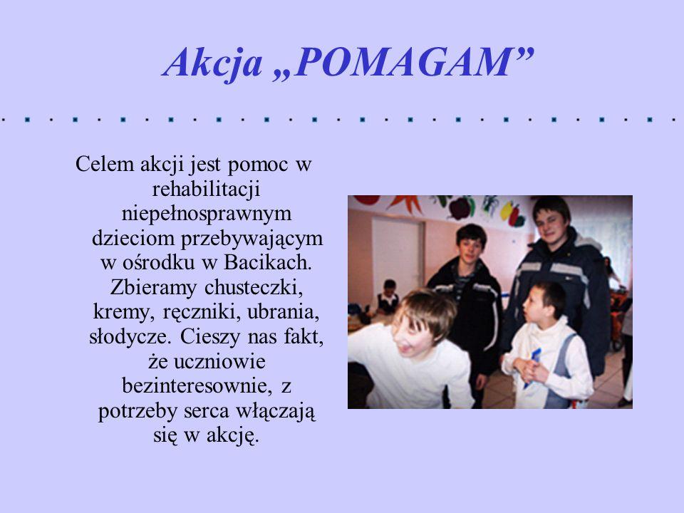 Akcja POMAGAM Celem akcji jest pomoc w rehabilitacji niepełnosprawnym dzieciom przebywającym w ośrodku w Bacikach. Zbieramy chusteczki, kremy, ręcznik