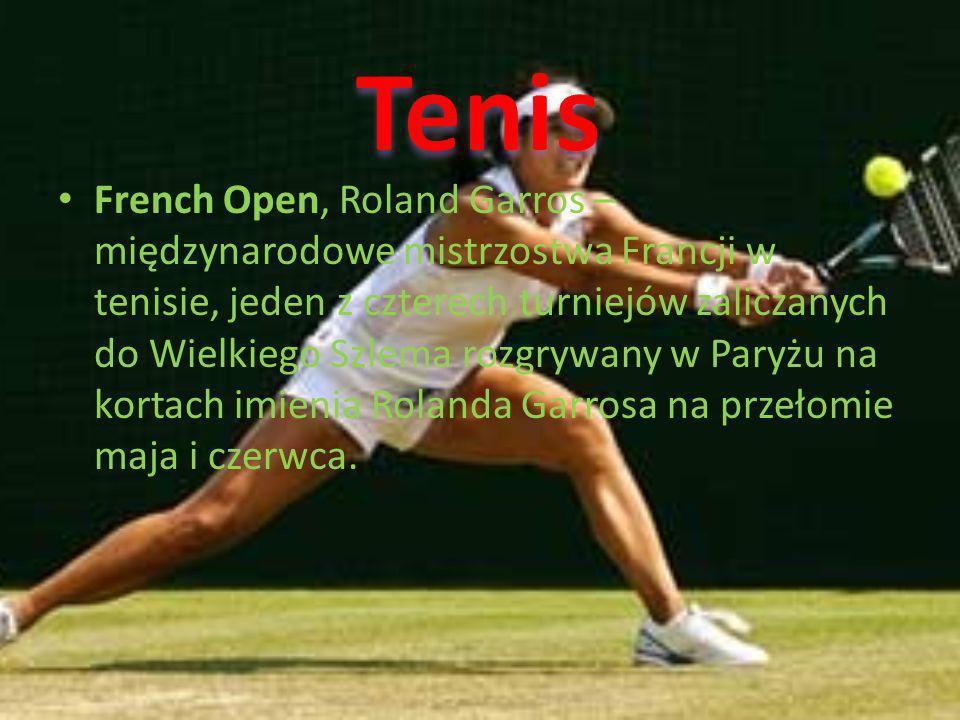 French Open, Roland Garros – międzynarodowe mistrzostwa Francji w tenisie, jeden z czterech turniejów zaliczanych do Wielkiego Szlema rozgrywany w Paryżu na kortach imienia Rolanda Garrosa na przełomie maja i czerwca.