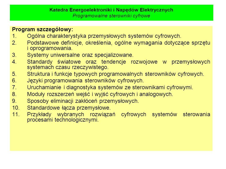 Katedra Energoelektroniki i Napędów Elektrycznych Programowalne sterowniki cyfrowe Literatura podstawowa: 1.Plaza A., Wróbel E.