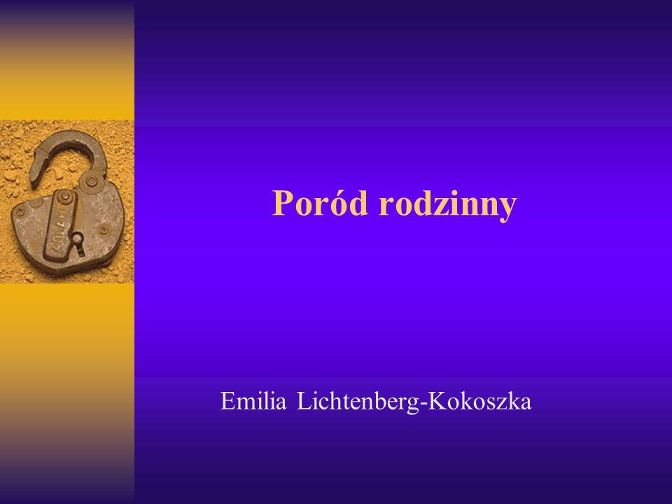 Poród rodzinny Emilia Lichtenberg-Kokoszka