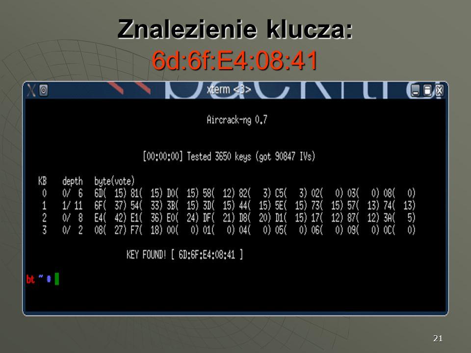 21 Znalezienie klucza: 6d:6f:E4:08:41