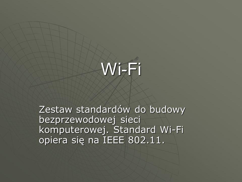 Wi-Fi Zestaw standardów do budowy bezprzewodowej sieci komputerowej.