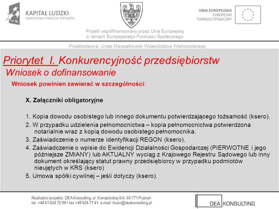 Wniosek powinien zawierać w szczególności: X. Załączniki obligatoryjne 1. Kopia dowodu osobistego lub innego dokumentu potwierdzającego tożsamość (kse