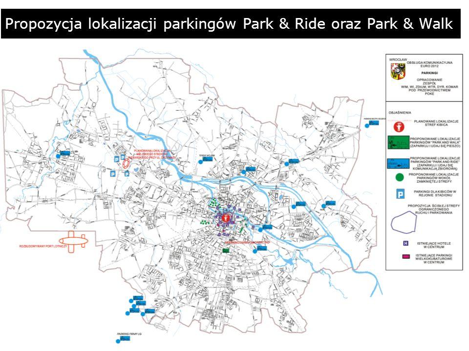 Propozycja lokalizacji parkingów Park & Ride oraz Park & Walk