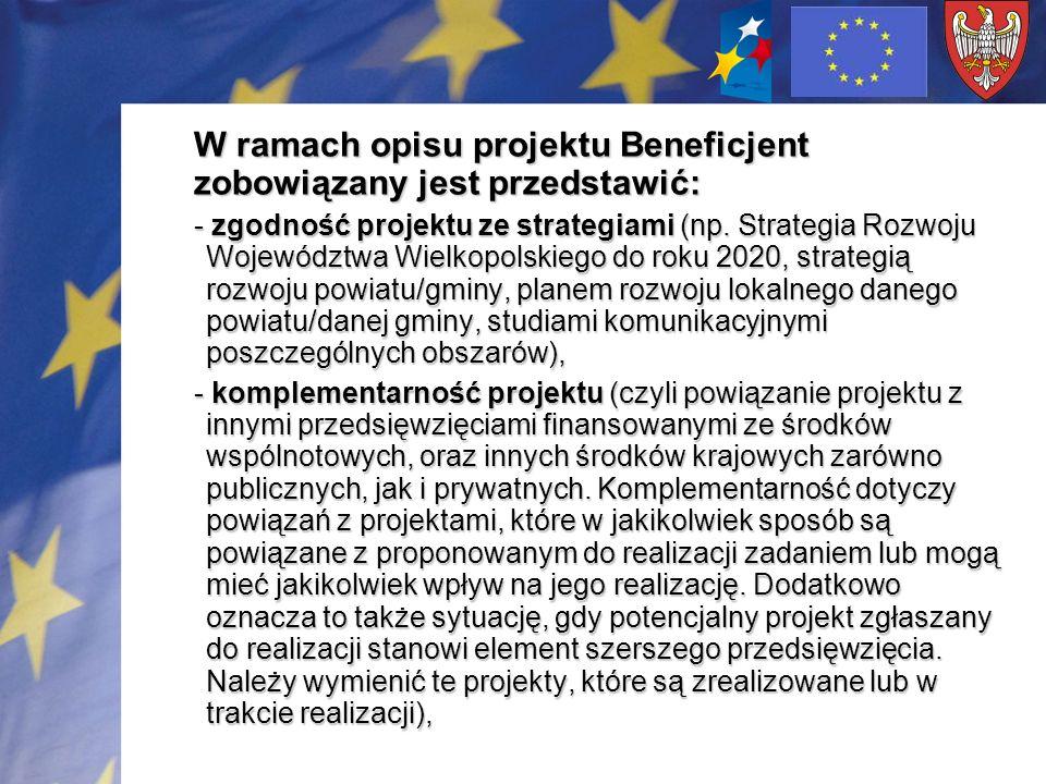 W ramach opisu projektu Beneficjent zobowiązany jest przedstawić: - zgodność projektu ze strategiami (np. Strategia Rozwoju Województwa Wielkopolskieg
