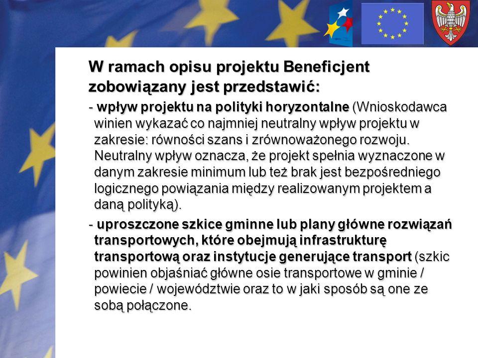 W ramach opisu projektu Beneficjent zobowiązany jest przedstawić: - wpływ projektu na polityki horyzontalne (Wnioskodawca winien wykazać co najmniej n
