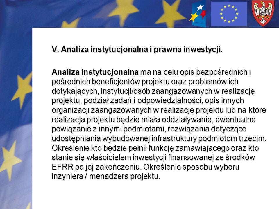 V. Analiza instytucjonalna i prawna inwestycji. Analiza instytucjonalna ma na celu opis bezpośrednich i pośrednich beneficjentów projektu oraz problem