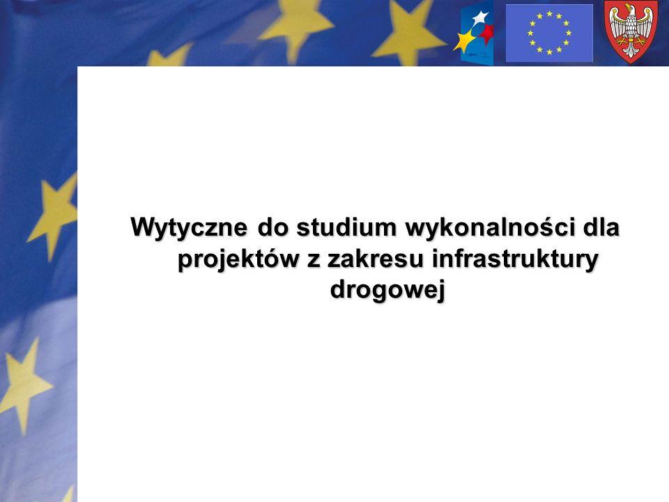 W ramach Wielkopolskiego Regionalnego Programu Operacyjnego na lata 2007-2013 dla projektów z zakresu infrastruktury drogowej przewiduje się dwa schematy wytycznych do sporządzenia studiów wykonalności: 1.
