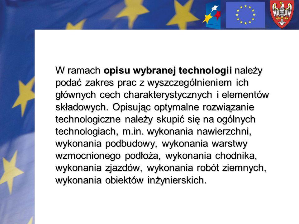 W ramach opisu wybranej technologii należy podać zakres prac z wyszczególnieniem ich głównych cech charakterystycznych i elementów składowych. Opisują