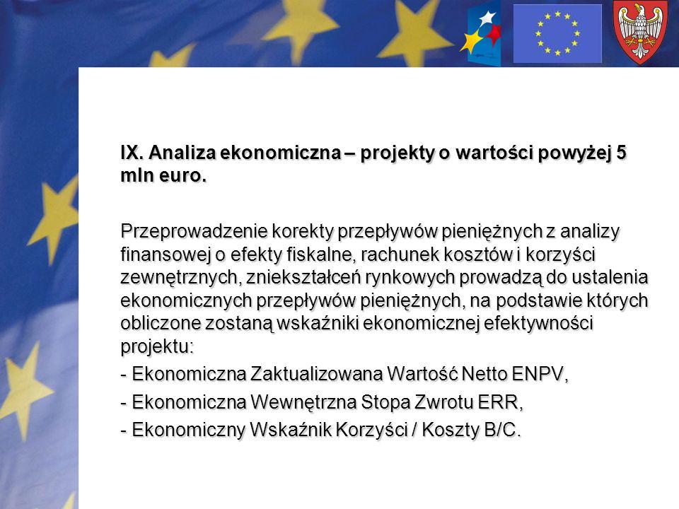 IX. Analiza ekonomiczna – projekty o wartości powyżej 5 mln euro. Przeprowadzenie korekty przepływów pieniężnych z analizy finansowej o efekty fiskaln