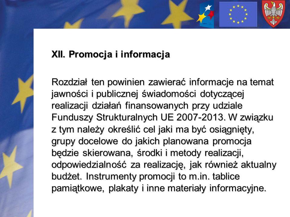 XII. Promocja i informacja Rozdział ten powinien zawierać informacje na temat jawności i publicznej świadomości dotyczącej realizacji działań finansow