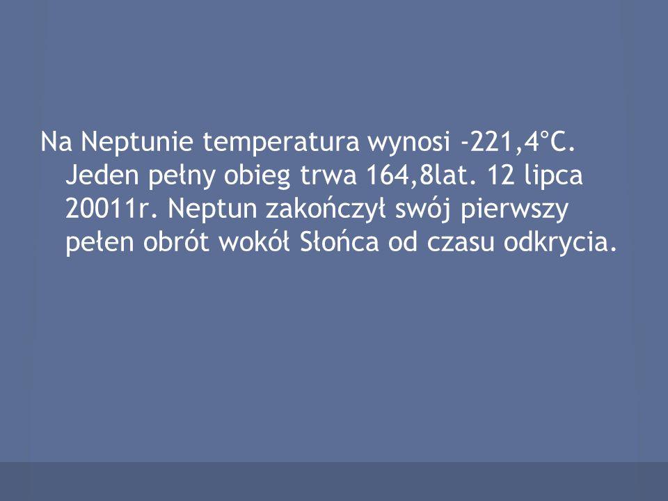 Na Neptunie temperatura wynosi -221,4°C. Jeden pełny obieg trwa 164,8lat. 12 lipca 20011r. Neptun zakończył swój pierwszy pełen obrót wokół Słońca od