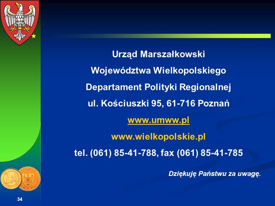 34 Urząd Marszałkowski Województwa Wielkopolskiego Departament Polityki Regionalnej ul. Kościuszki 95, 61-716 Poznań www.umww.pl www.wielkopolskie.pl