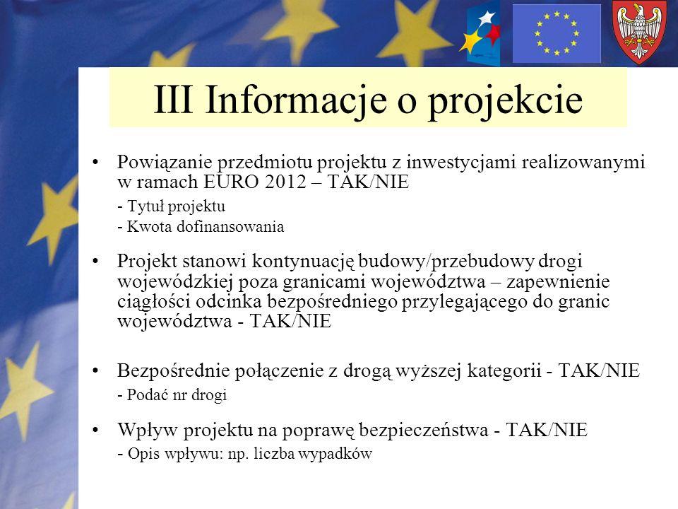 Powiązanie przedmiotu projektu z inwestycjami realizowanymi w ramach EURO 2012 – TAK/NIE - Tytuł projektu - Kwota dofinansowania Projekt stanowi konty