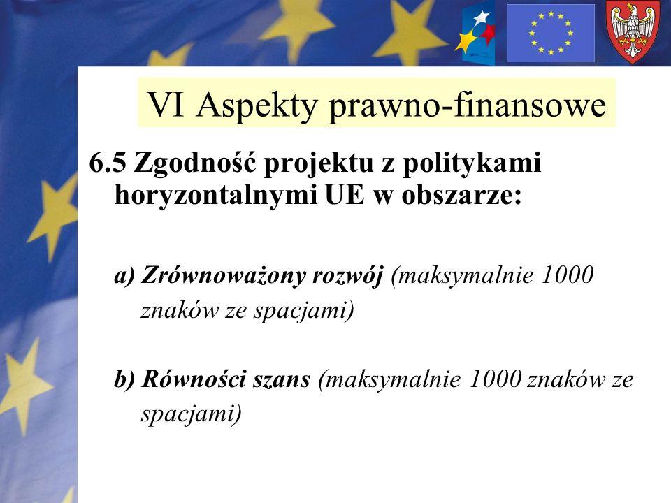 6.5 Zgodność projektu z politykami horyzontalnymi UE w obszarze: a) Zrównoważony rozwój (maksymalnie 1000 znaków ze spacjami) b) Równości szans (maksy
