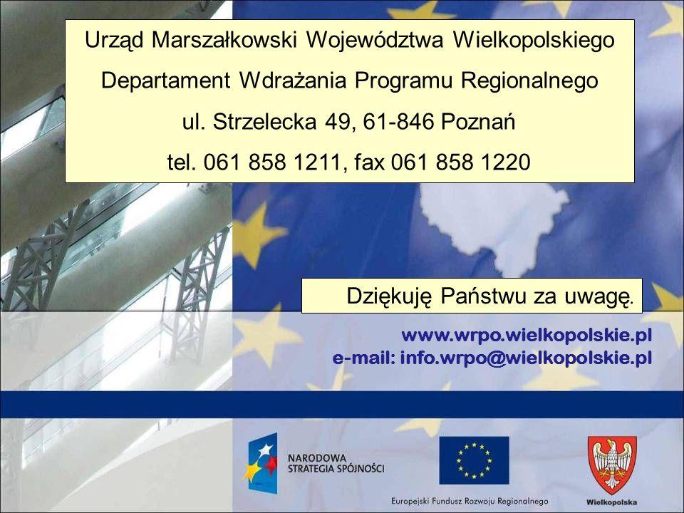 www.wrpo.wielkopolskie.pl e-mail: info.wrpo@wielkopolskie.pl Urząd Marszałkowski Województwa Wielkopolskiego Departament Wdrażania Programu Regionalne