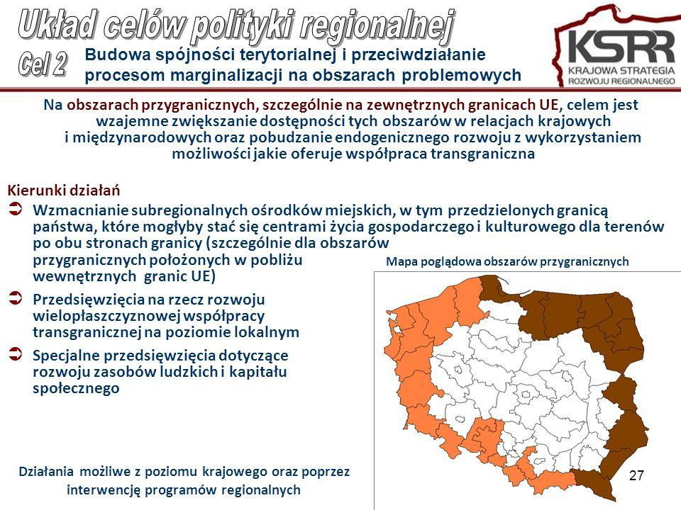 26 Na obszarach przygranicznych, szczególnie na zewnętrznych granicach UE, celem jest wzajemne zwiększanie dostępności tych obszarów w relacjach krajo