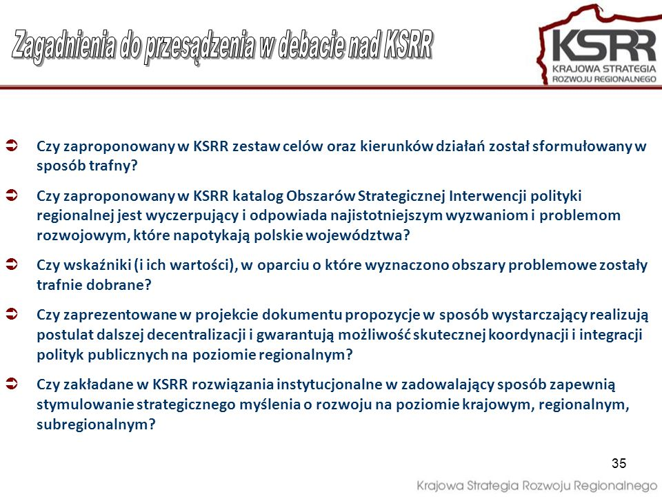 Czy zaproponowany w KSRR zestaw celów oraz kierunków działań został sformułowany w sposób trafny? Czy zaproponowany w KSRR katalog Obszarów Strategicz