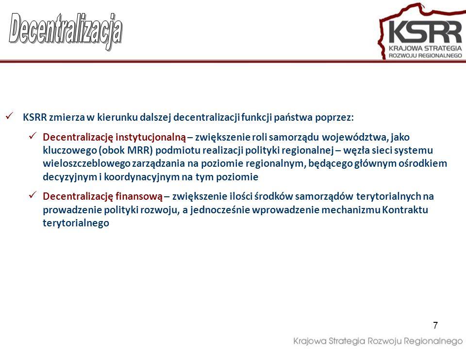 8 Diagnoza przedstawiona w raporcie Polska 2030 punktem wyjścia dla KSRR Element nowego systemu zarządzania rozwojem Polski Jedna z 8 strategii realizujących cele DSRK i ŚSRK Spójna z zapisami KPZK Określa cele polityki rozwoju państwa w układzie terytorialnym oraz zasady realizacji i koordynacji polityk o największym znaczeniu dla osiągania celów terytorialnych w tym polityki rozwoju obszarów wiejskich, polityki miejskiej itp.