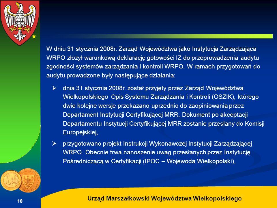 Autor: G.Potrzebowski Urząd Marszałkowski Województwa Wielkopolskiego 10 W dniu 31 stycznia 2008r. Zarząd Województwa jako Instytucja Zarządzająca WRP
