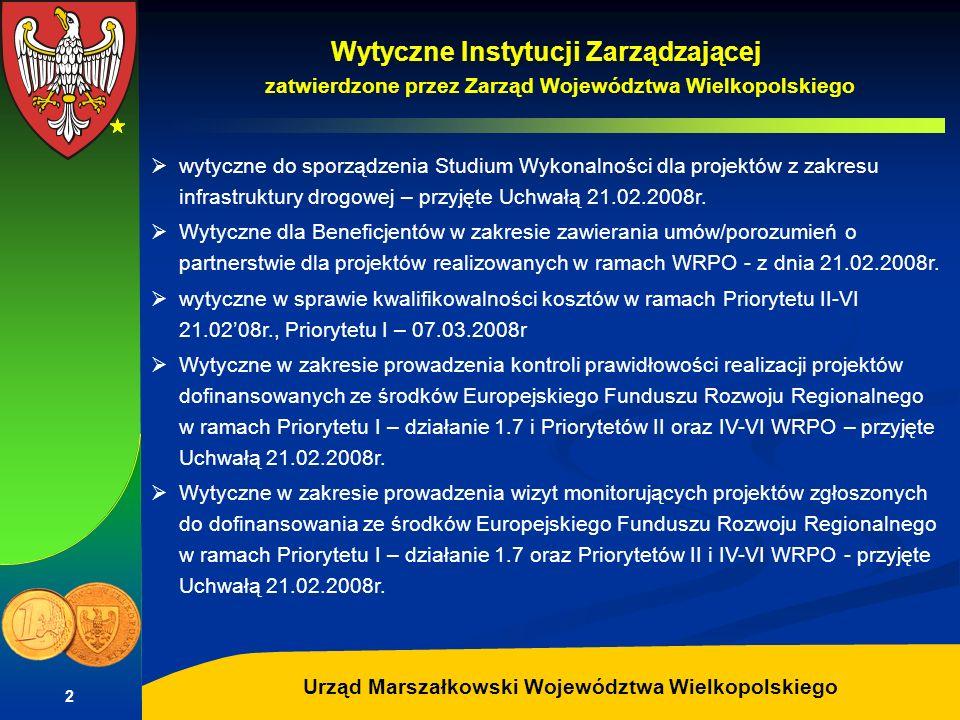 Autor: G.Potrzebowski Urząd Marszałkowski Województwa Wielkopolskiego 2 Wytyczne Instytucji Zarządzającej zatwierdzone przez Zarząd Województwa Wielko