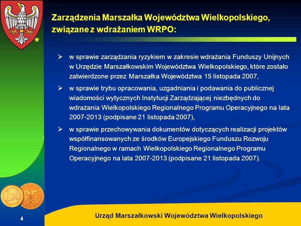 Autor: G.Potrzebowski Urząd Marszałkowski Województwa Wielkopolskiego 4 Zarządzenia Marszałka Województwa Wielkopolskiego, związane z wdrażaniem WRPO: